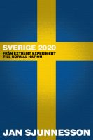 Cover for 'Sverige 2020: Från extremt experiment till normal nation'