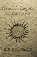 Cover for 'Oracle's Legacy: Children of Sun (Book 1)'