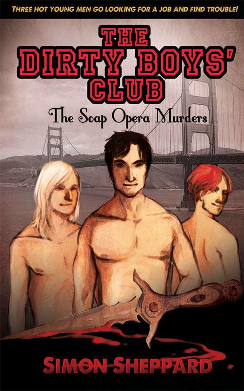 Simon Sheppard - The Dirty Boys' Club: The Soap Opera Murders