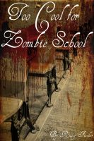 Cover for 'Too Cool for Zombie School: A Living Dead Poem'