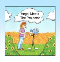 Cover for 'Angel Meets The Projector'