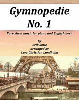 Cover for 'Gymnopedie No. 1 Pure sheet music for piano and English horn by Erik Satie arranged by Lars Christian Lundholm'