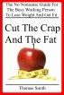 Cut The Crap And The Fat by Thomas Smith