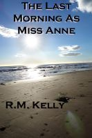 Cover for 'The Last Morning as Miss Anne'