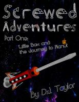 Cover for 'Screwed Adventures Part One: Little Box and the Journey to Planut'