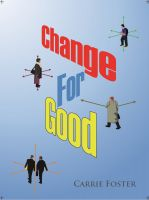Cover for 'A Change for Good Temperatism; in pursuit of a People Centred Ideology'