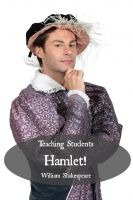 Cover for 'Teaching Students Hamlet! A Teacher's Guide to Shakespeare's Play (Includes Lesson Plans, Discussion Questions, Study Guide, Biography, and Modern Retelling)'