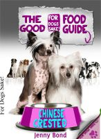 Cover for 'The Good Chinese Crested Food Guide'