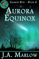 Cover for 'Aurora Equinox (Salmon Run - Book 6)'