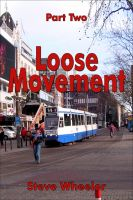Steve Wheeler - Loose Movement Part 2
