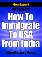 Cover for 'How To Immigrate To USA From India - Your Step-By-Step Guide To Immigrating To The US From India'