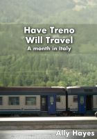 Cover for 'Have Treno Will Travel: a month in Italy'