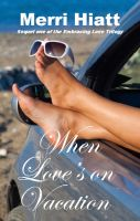 Cover for 'When Love's on Vacation (Sequel one of the Embracing Love Trilogy)'