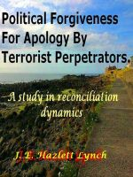 Cover for 'Political Forgiveness For Apology By Terrorist Perpetrators'