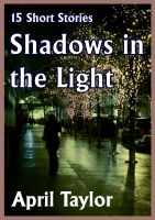 Cover for 'Shadows in the Light. 15 Short Stories'
