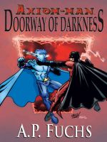Cover for 'Axiom-man: Doorway of Darkness (The Axiom-man Saga, Book 2)'