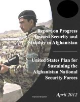 Cover for '2012 DoD Report on Progress Toward Security and Stability in Afghanistan; U.S. Plan for Sustaining the Afghanistan National Security Forces'