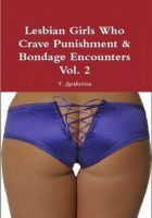 Cover for 'Lesbian Girls Who Crave Punishment & Bondage Encounters Vol. 2'