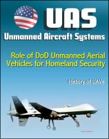 Cover for 'Unmanned Aircraft Systems (UAS): Role of DoD Unmanned Aerial Vehicles for Homeland Security - Border Security, History of UAVs (Remotely Piloted Aircraft - RPA, Drones)'