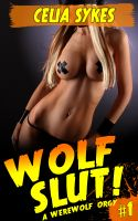 Cover for 'Wolf Slut, A Werewolf Orgy'