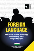 Cover for 'FOREIGN LANGUAGE - How to use modern technology to effectively learn foreign languages - Special edition for students of Uzbek'