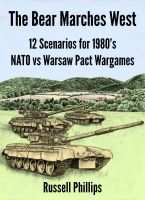Cover for 'The Bear Marches West: 12 Scenarios for 1980's NATO vs Warsaw Pact Wargames'