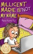 Millicent Marie Is Not My Name by Karen Pokras