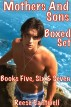 Mothers And Sons: Boxed Set: Books Five, Six and Seven by Reese Cantwell