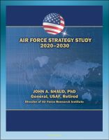 Cover for 'Air Force Strategy Study 2020-2030: Power Projection, Freedom of Action in Air, Space, and Cyberspace, Global Situational Awareness, Military Support for Civil Authorities'