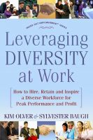 Cover for 'Leveraging Diversity at Work: How to Hire, Retain and Inspire a Diverse Workforce for Peak Performance and Profit'