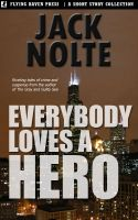 Cover for 'Everybody Loves a Hero'