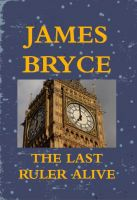 Cover for 'The Last Ruler Alive (John Lush thriller 2)'