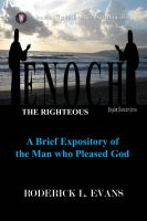 Cover for 'Enoch, the Righteous: A Brief Expository of the Man Who Pleased God'