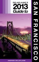 Cover for 'Delaplaine's 2013 Guide to San Francisco'