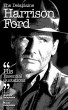 The Delaplaine Harrison Ford - His Essential Quotations by Andrew Delaplaine