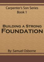 Cover for 'Building A Strong Foundation'
