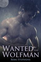 Cover for 'Wanted by the Wolfman (M/f Werewolf Erotica)'