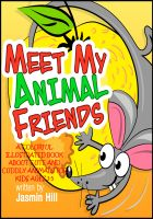 Cover for 'Meet My Animal Friends: A Colorful Illustrated Book About Cute And Cuddly Animals For Ages 3-5'