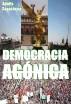 Democracia Agónica by Adolfo Sagastume