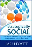 Cover for 'Strategically Social - A Real-World Roadmap to using Social Media to Improve and Grow Your Business'