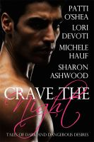 Cover for 'Crave The Night by Michele Hauf, Sharon Ashwood, Lori Devoti & Patti O'Shea'