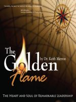 Cover for 'The Golden Flame: The Heart and Soul of Remarkable Leadership'