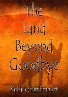 Cover for 'The Land Beyond Goodbye'