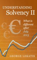 Cover for 'Understanding Solvency II, What Is Different After July 2013'