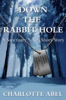 Cover for 'Down the Rabbit Hole (Sanctuary Series Book .5 - Prequel to River's Recruit)'