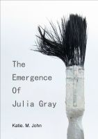 Cover for 'The Emergence of Julia Gray'