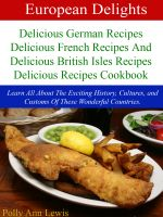 Cover for 'European Delights Delicious German Recipes, Delicious French Recipes And Delicious British Isles Recipes Delicious Recipes Cookbook'