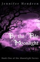 Cover for 'By the Pale Moonlight  (Book One of the Moonlight Series)'