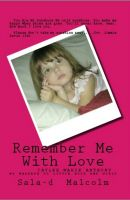Cover for 'Remember Me With Love..Caylee Anthony..my message to little boys and girls'