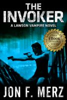 Cover for 'THE INVOKER: A Lawson Vampire Novel #2'